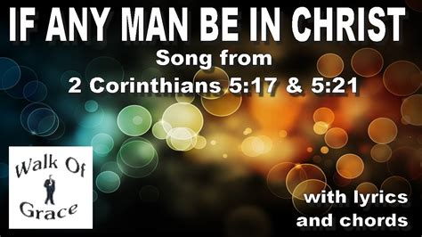 If Any Man Be In Christ - Song from 2 Corinthians 5:17 and